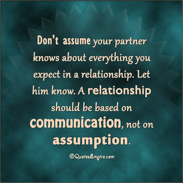communication in relationship Having healthy communication in relationships is the foundation for true love, respect, clarity (in regard to where the relationship is going), solidity, trust & emotional safety.
