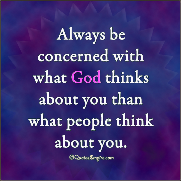What I Think About You Quotes: Always Think What God Thinks About You