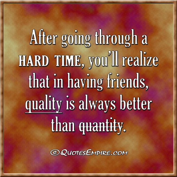 Friendship Quotes For Friends Going Through Hard Times : Going through hard times quotes like success