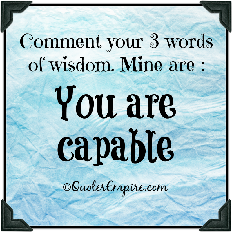 Words Of Wisdom Quotes Endearing 3 Word Wisdom  Quotes Empire