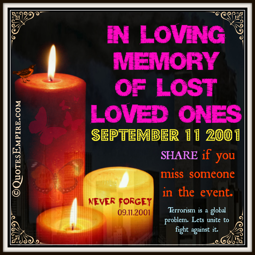 In Loving Memory Quotes In Loving Memory Of Lost Loved Ones On September 11 2001  Quotes