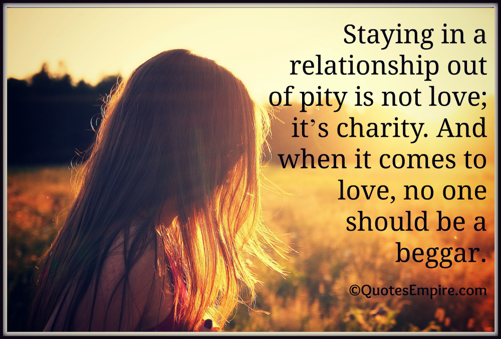 Staying in a relationship - Love or Charity? - Quotes Empire