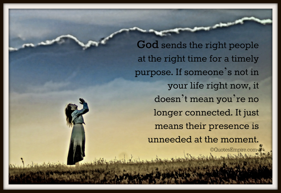Loving Someone Doesnt Need A Reason If You Can Explain: God Sends The Right People At The Right Time